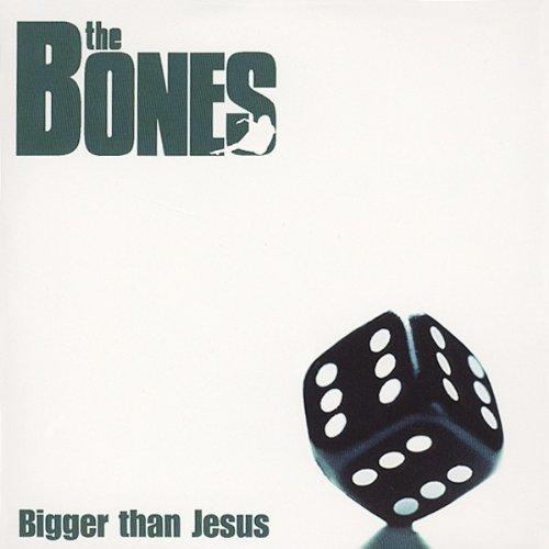 The Bones - Bigger Than Jesus (2002) [FLAC] Download
