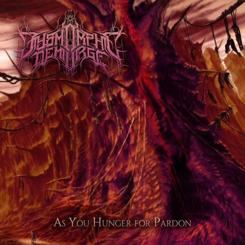 Dysmorphic Demiurge - As You Hunger for Pardon (2020) [FLAC] Download