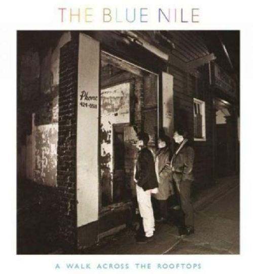 The Blue Nile - A Walk Across The Rooftops (2012) [FLAC] Download