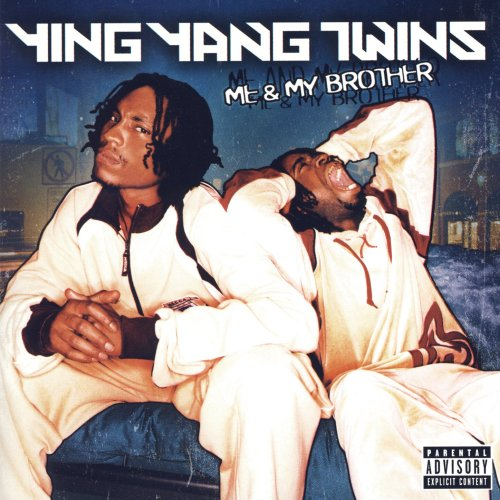 Ying Yang Twins - Me & My Brother (2003) [FLAC] Download