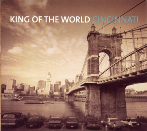 King Of The World - Cincinnati (2016) [FLAC] Download