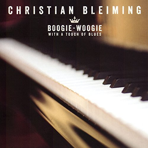 Christian Bleiming - Boogie Woogie With A Touch Of Blues (2014) [FLAC] Download