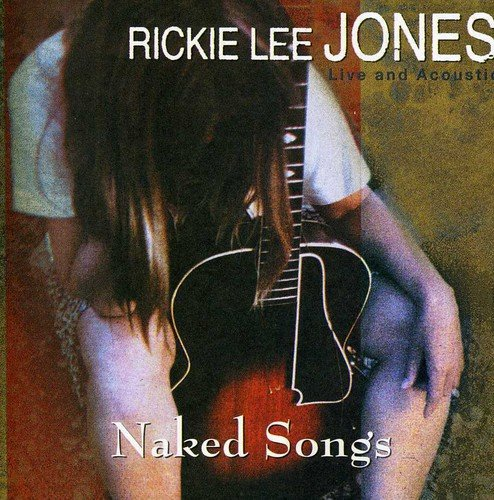 Rickie Lee Jones - Naked Songs Live and Acoustic (1995) [FLAC] Download
