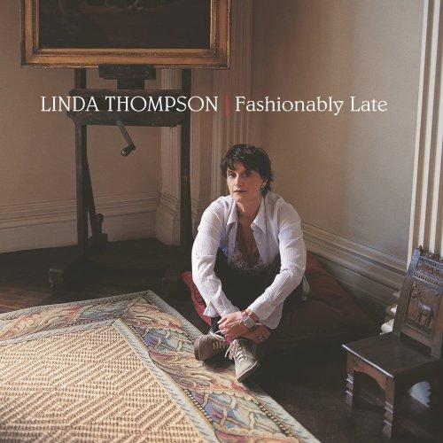 Linda Thompson - Fashionably Late (2002) [FLAC] Download