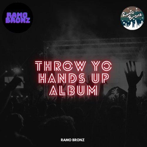 Ramo Bronz - Throw Yo Hands Up (2021) [FLAC] Download