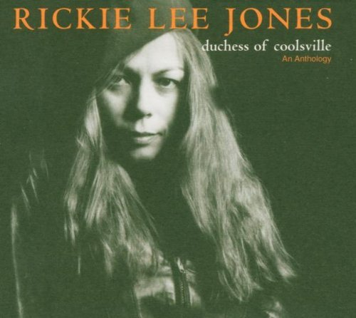 Rickie Lee Jones - Duchess Of Coolsville: An Anthology (2005) [FLAC] Download