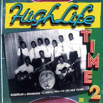 VA - Highlife Time Vol 2 Nigerian & Ghanaian Classics From The Golden Years (2011) [FLAC] Download