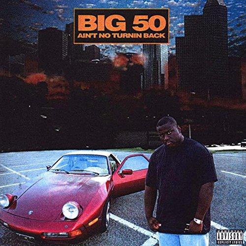Big 50 - Ain't No Turnin Back (2021) [FLAC] Download