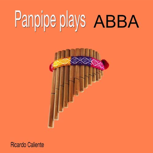 Ricardo Caliente - Panpipes Play ABBA (1998) [FLAC] Download