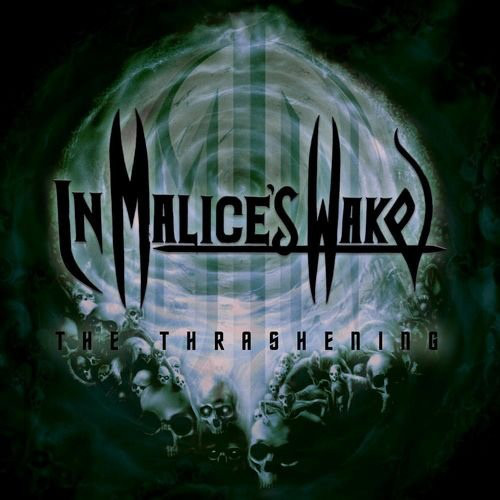 In Malice's Wake - The Thrashening (2011) [FLAC] Download