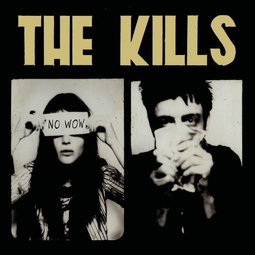 The Kills - No Wow (2005) [FLAC] Download