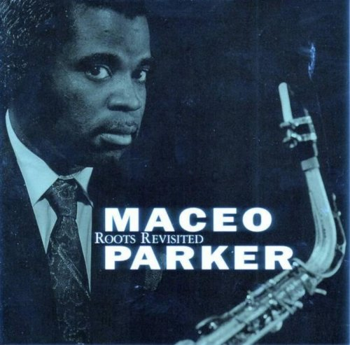 Maceo Parker - Roots Revisited (1990) [FLAC] Download