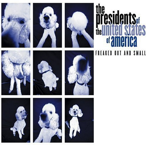 The Presidents Of The United States Of America - Freaked Out And Small (2000) [FLAC] Download