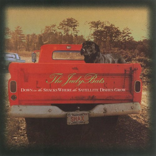 The Judy Bats - Down In The Shacks Where The Satellite Dishes Grow (1992) [FLAC] Download