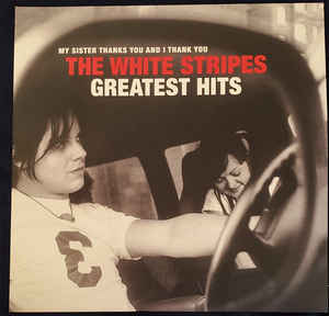 The White Stripes - My Sister Thanks You And I Thank You Greatest Hits (2021) [FLAC] Download