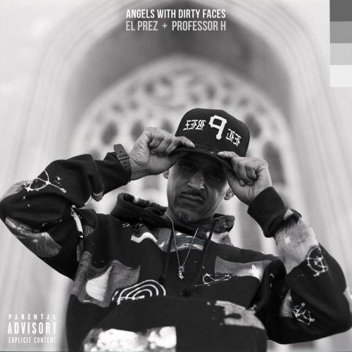 El Prez, Professor H - Angels With Dirty Faces (2021) [FLAC] Download