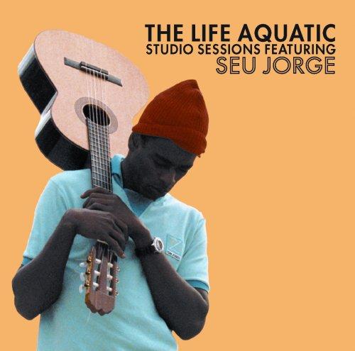 Seu Jorge - The Life Aquatic Studio Sessions (2005) [FLAC] Download