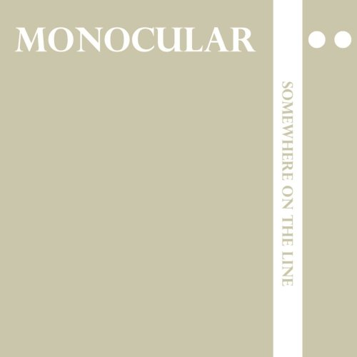 Monocular - Somewhere on the Line (2009) [FLAC] Download