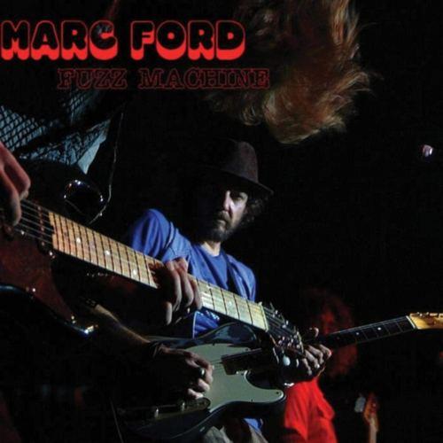 Marc Ford - Fuzz Machine (2014) [FLAC] Download