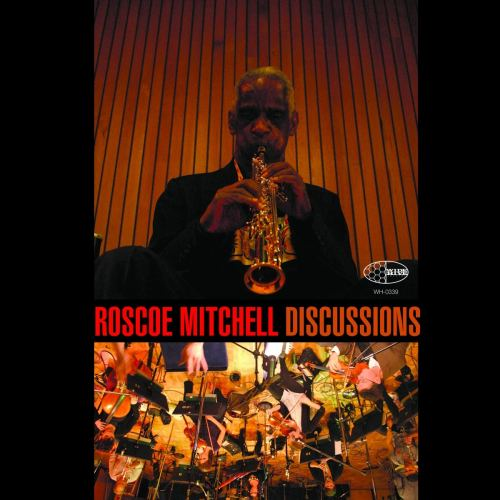 Roscoe Mitchell - Discussions (2017) [FLAC] Download