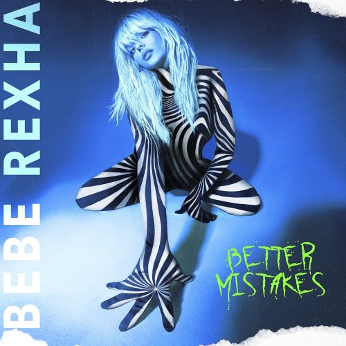 Bebe Rexha - Better Mistakes (2021) [FLAC] Download