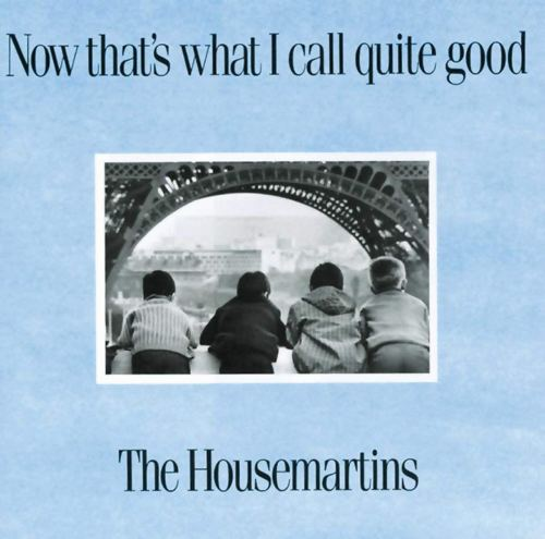 The Housemartins - Now That's What I Call Quite Good (1988) [FLAC] Download