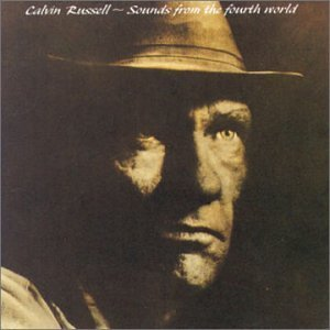 Calvin Russell - Sounds From The Fourth World (1991) [FLAC] Download