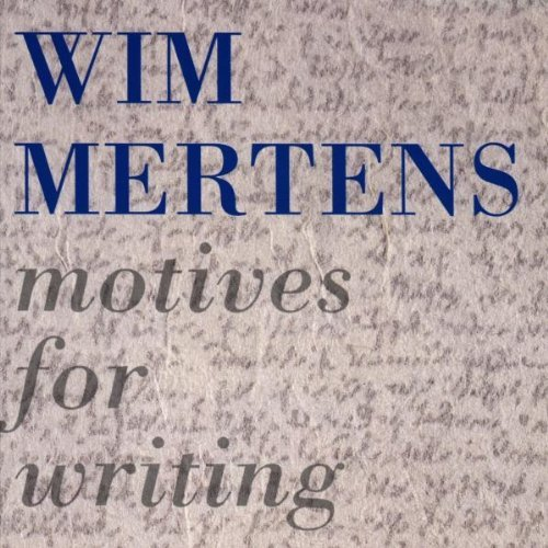 Wim Mertens - Motives For Writing (1989) [FLAC] Download