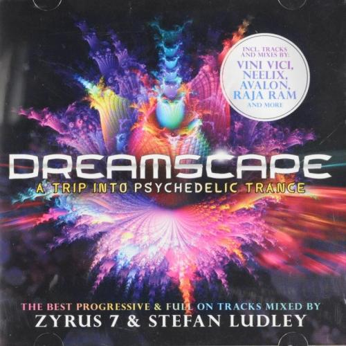VA - Dreamscape - A Trip Into Psychedelic Trance - The Best Progressive & Full On Tracks Mixed By Zyrus 7 & Stefan Ludley (2019) [FLAC] Download