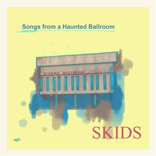 Skids - Songs From A Haunted Ballroom (2021) [FLAC] Download
