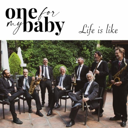One For My Baby - Life Is Like (2021) [FLAC] Download
