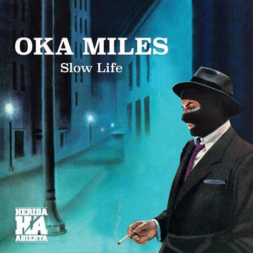 Oka Miles - Slow Life (2018) [FLAC] Download