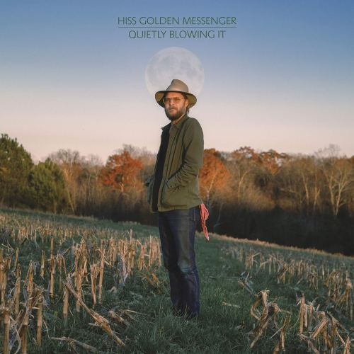 Hiss Golden Messenger - Quietly Blowing It (2021) [FLAC] Download