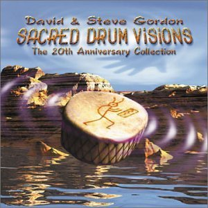 David And Steve Gordon - Sacred Drum Visions The 20th Anniversary Collection (2002) [FLAC] Download