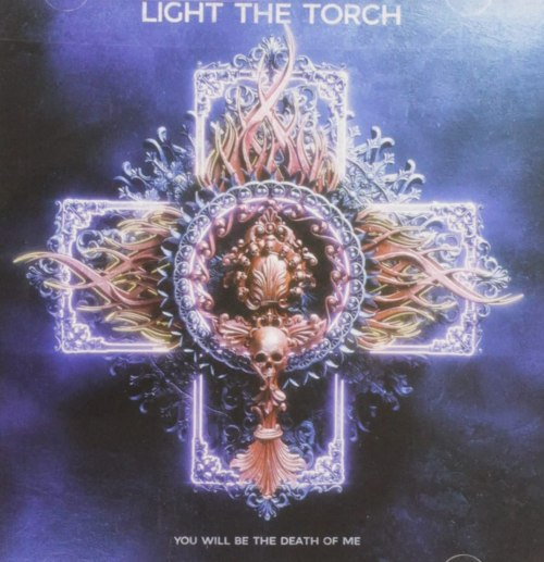 Light The Torch - You Will Be The Death Of Me (2021) [FLAC] Download