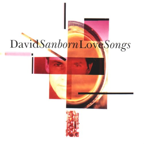 David Sanborn - Love Songs (1995) [FLAC] Download