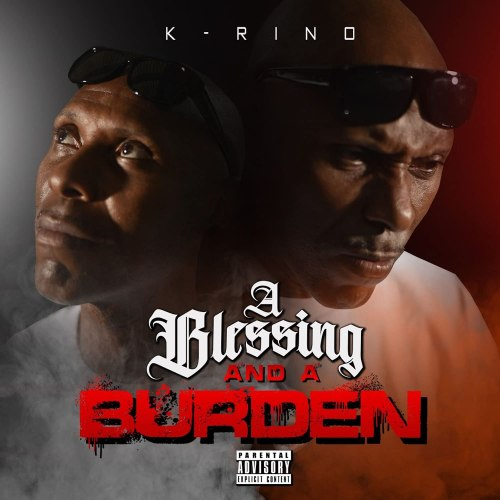 K-Rino - A Blessing And A Burden (2021) [FLAC] Download