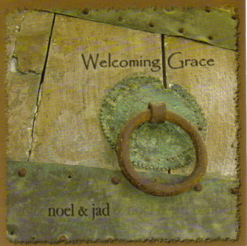 Noel And Jad - Welcoming Grace (2005) [FLAC] Download
