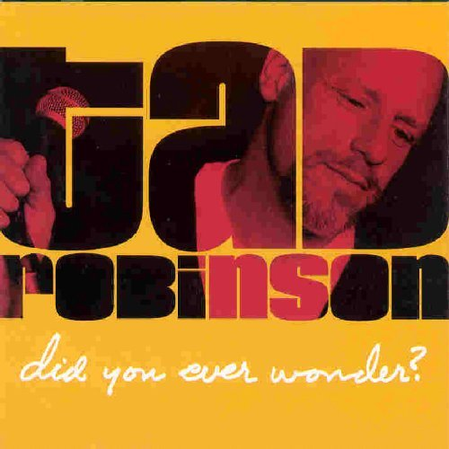 Tad Robinson - Did You Ever Wonder (2004) [FLAC] Download