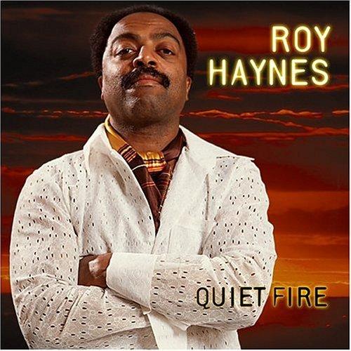 Roy Haynes - Quiet Fire (2004) [FLAC] Download