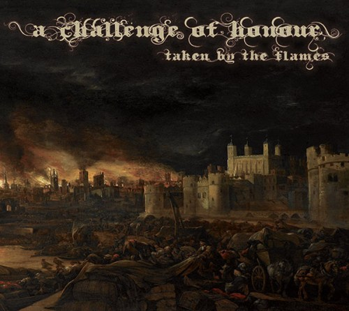 A Challenge Of Honour - Taken By The Flames (2014) [FLAC] Download