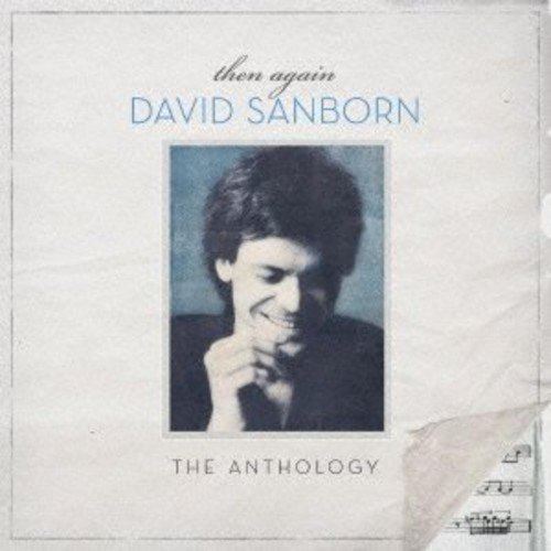 David Sanborn - Then Again: The Anthology (2012) [FLAC] Download