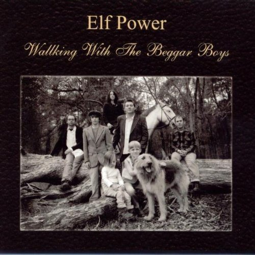 Elf Power - Walking With The Beggar Boys (2004) [FLAC] Download