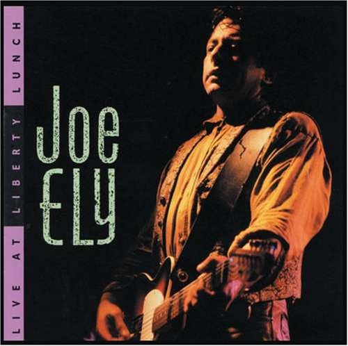 Joe Ely - Live At Liberty Lunch (1990) [FLAC] Download