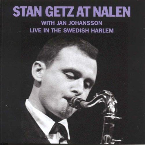 Stan Getz with Jan Johansson - Stan Getz At Nalen (2011) [FLAC] Download