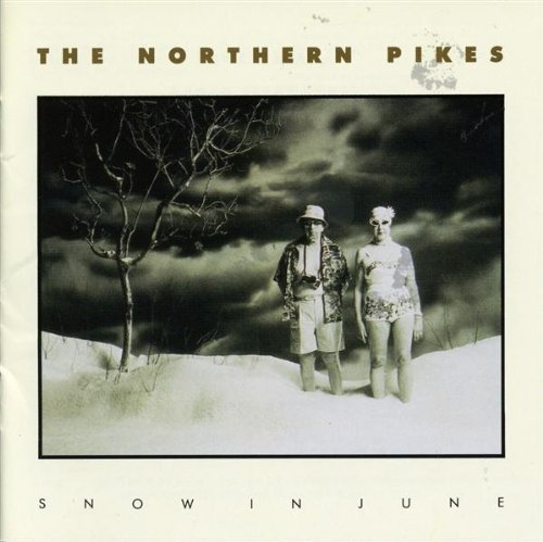 The Northern Pikes - Snow In June (1990) [FLAC] Download