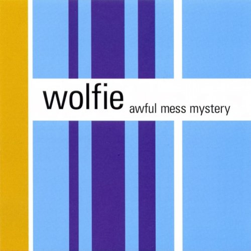 Wolfie - Awful Mess Mystery (1998) [FLAC] Download