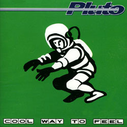 Pluto - Cool Way To Feel (1995) [FLAC] Download