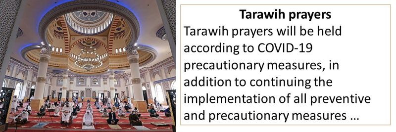 Tarawih prayers - Tarawih prayers will be held according to COVID-19 precautionary measures, in addition to continuing the implementation of all preventive and precautionary measures …