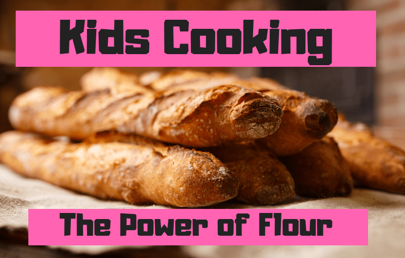 Kid's Cooking: The Power of Flour